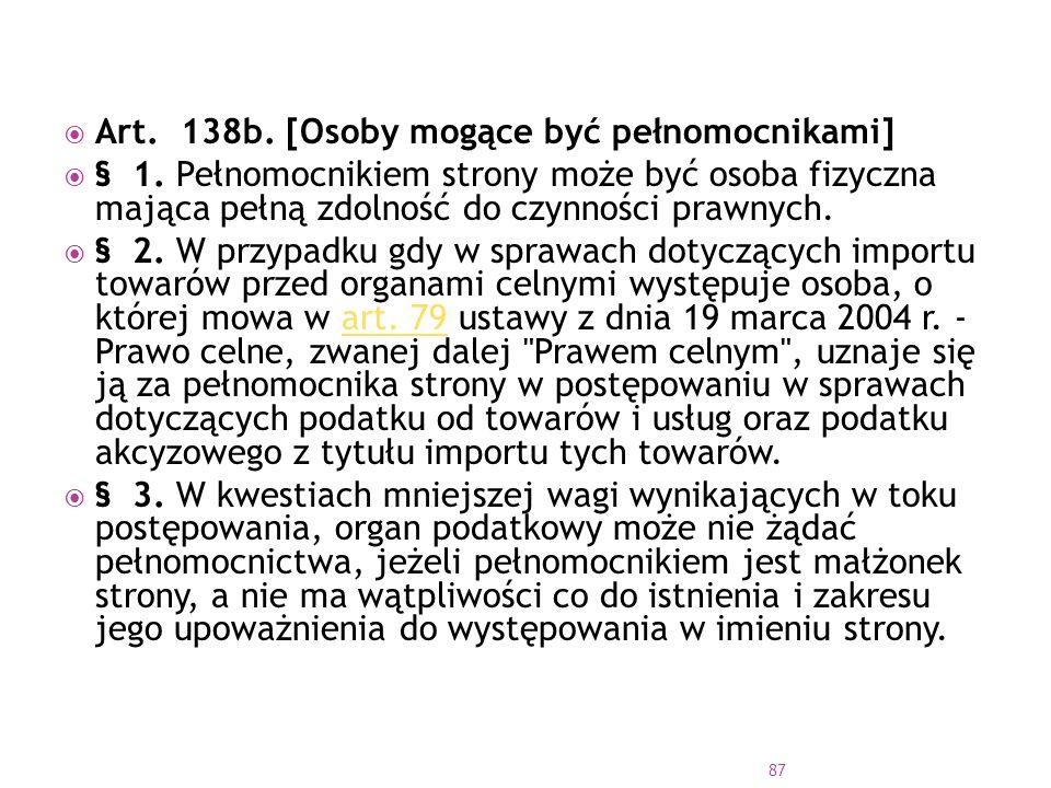 Art. 138b. [Osoby mogące być pełnomocnikami]